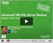 Recorded webinar, Advanced VM SQL Server Backup & Recovery, by Rick Vanover