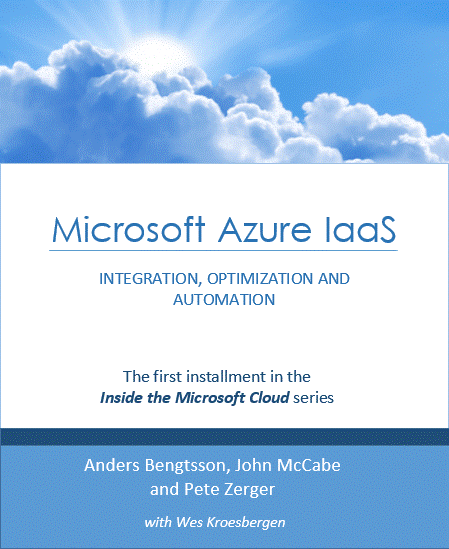 Microsoft Azure IaaS - Integration, Optimization and Automation, a new book by Anders Bengtsson, Pete Zerger and John McCabe