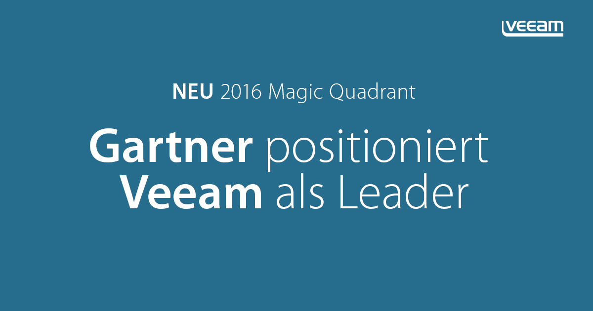 Gartner positioniert Veeam im neuen 2016 Magic Quadrant for Data Center Backup and Recovery Software als Leader