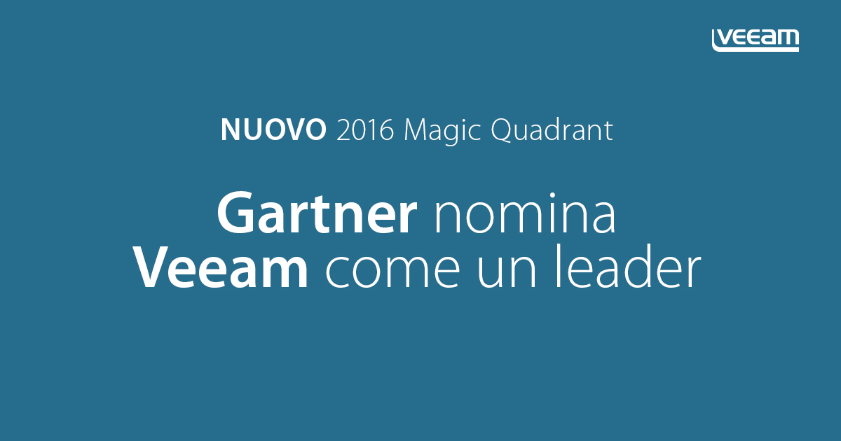 Gartner nomina Veeam un leader nel nuovo Quadrante Magico 2016 per il Data Center Backup & Recovery Software