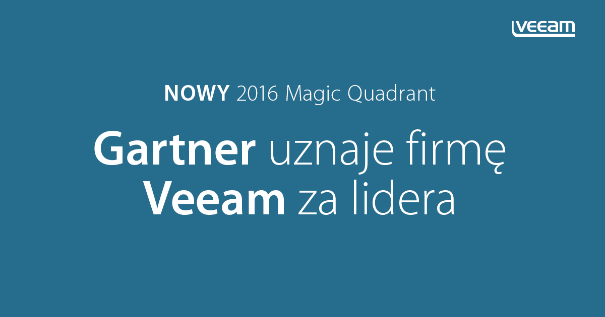Gartner uznaje firmę Veeam za lidera w nowym raporcie 2016 Magic Quadrant for Data Center Backup & Recovery