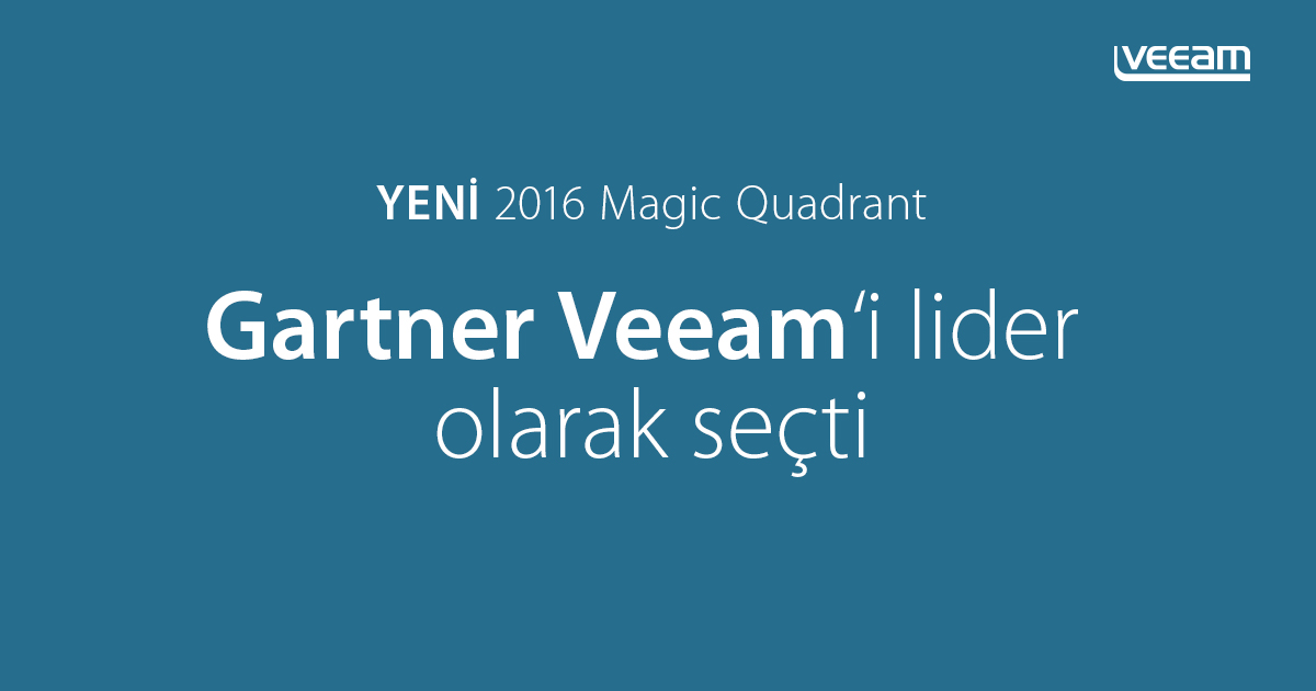Gartner, yeni 2016 Magic Quadrant for Data Center Backup & Recovery Software'da Veeam'i Lider olarak seçti
