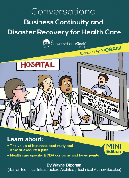 Business Continuity and Disaster Recovery for Health Care
