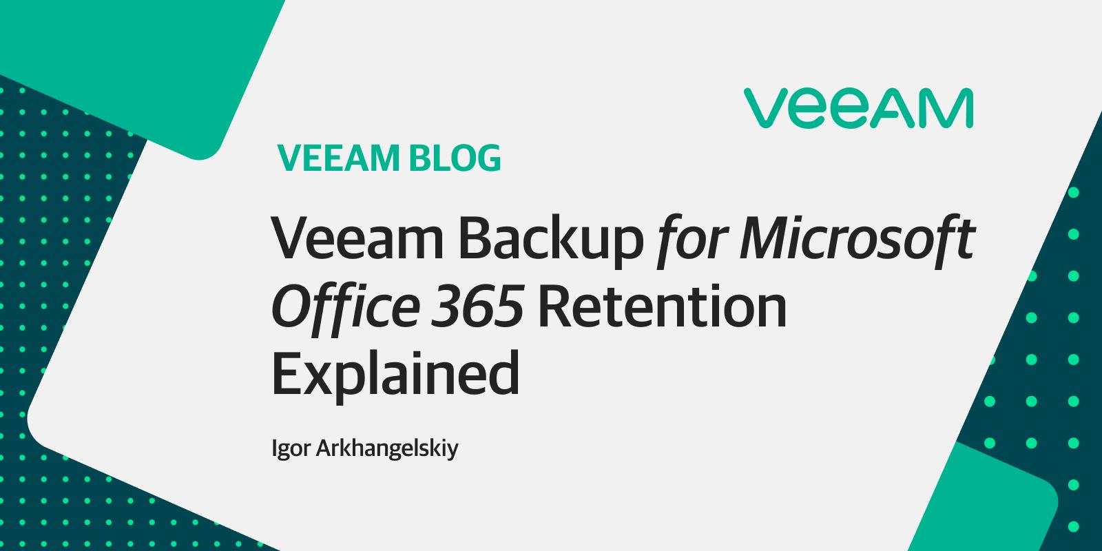 Veeam Backup for Microsoft Office 365 retention explained