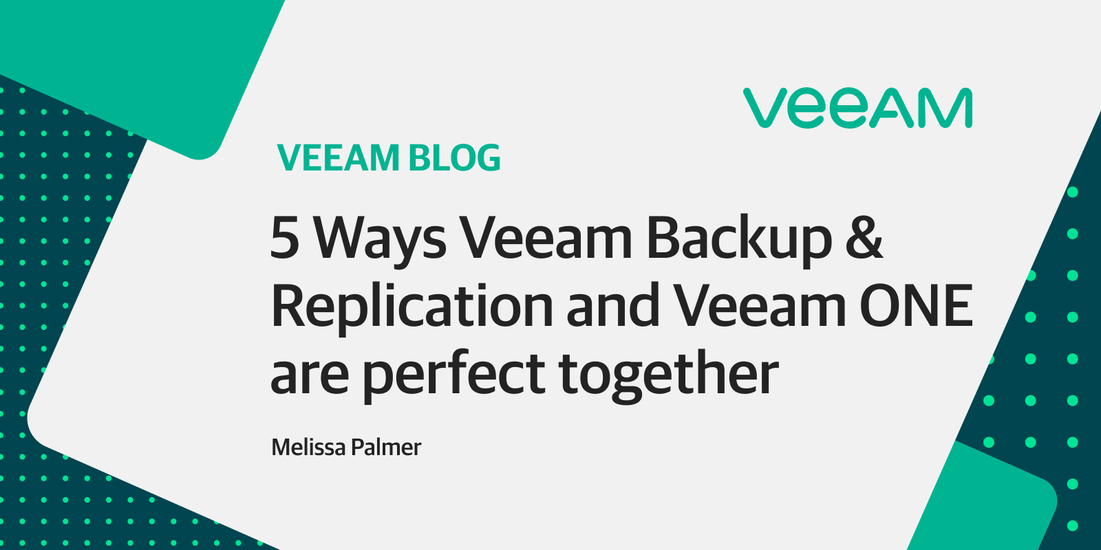 5 Ways Veeam Backup & Replication and Veeam ONE are perfect together