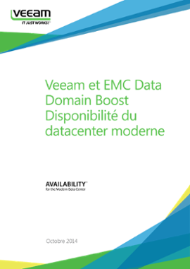 Veeam et EMC Data Domain Boost : disponibilité du datacenter moderne
