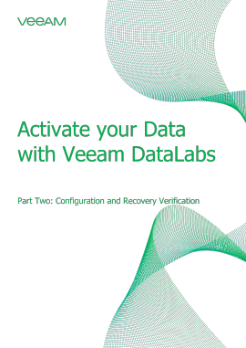 Activate your data with Veeam DataLabs Part 2: Configuration