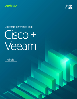Cisco and Veeam Customer Reference Book
