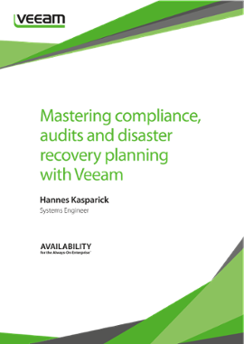 Mastering Compliance, Audits and Disaster Recovery Planning with Veeam