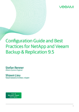 NetApp and Veeam Backup & Replication 9.5: Configuration Guide and Best Practices