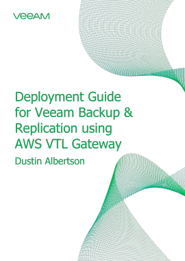 Veeam Backup & Replication using AWS VTL Gateway - Deployment Guide