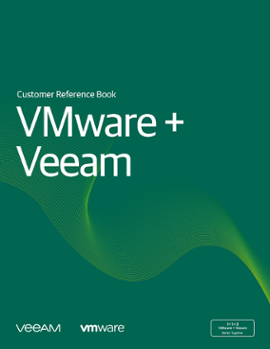 VMware and Veeam Drive Customer Success – Customer Reference Book
